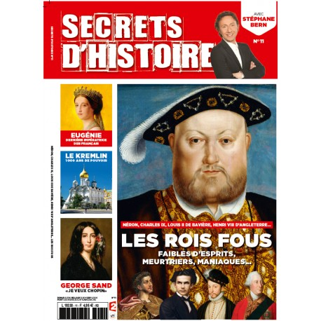 Magazine Secrets d'Histoire - Les rois fous
