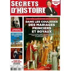 Magazine Secrets d'Histoire - Dans les coulisses des mariages princiers et royaux