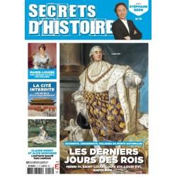 Magazine Secrets d'Histoire - Les derniers jours des rois